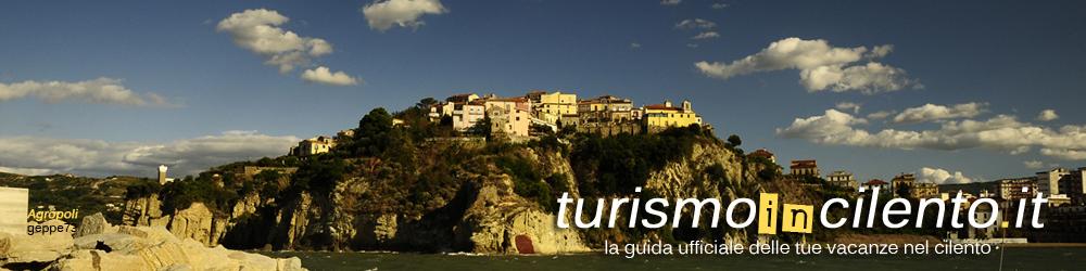 Turismo in Cilento - la guida ufficiale delle tue vacanze nel Cilento - AGROPOLI